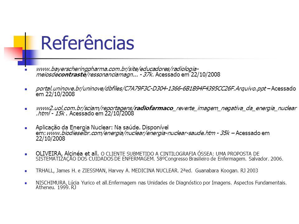 Referências www.bayerscheringpharma.com.br/site/educadores/radiologia- meiosdecontraste/ressonanciamagn...