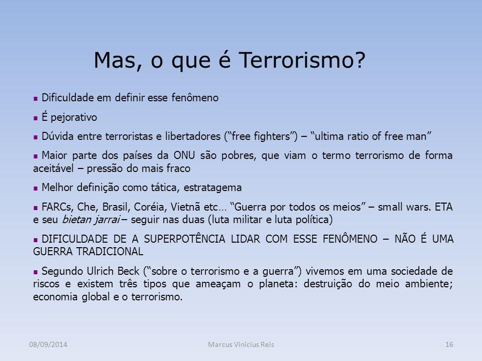 08/09/2014Marcus Vinicius Reis16 Mas, o que é Terrorismo.