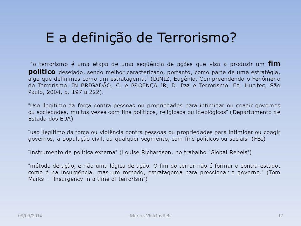 08/09/2014Marcus Vinicius Reis17 E a definição de Terrorismo.
