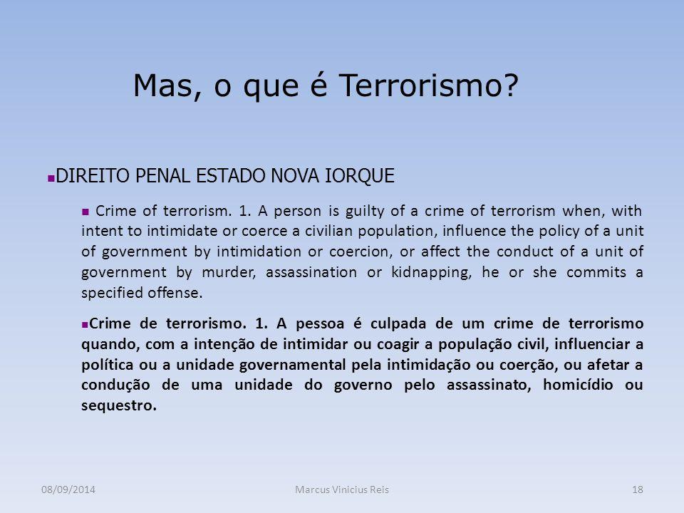 08/09/2014Marcus Vinicius Reis18 Mas, o que é Terrorismo.
