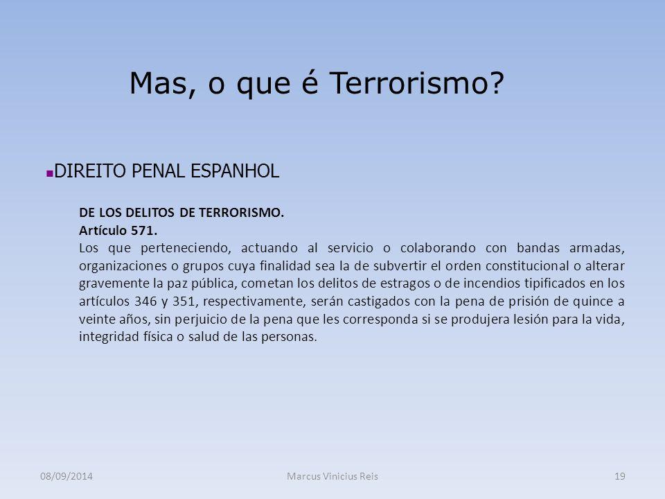 08/09/2014Marcus Vinicius Reis19 Mas, o que é Terrorismo.