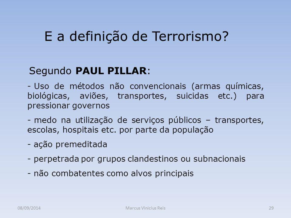 08/09/2014Marcus Vinicius Reis29 E a definição de Terrorismo.