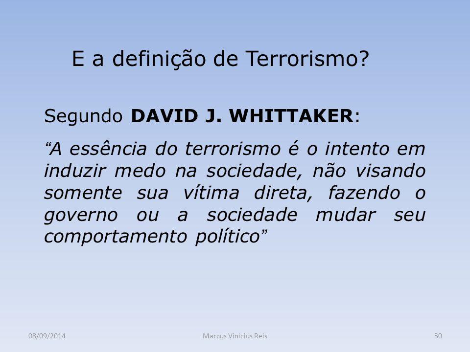 08/09/2014Marcus Vinicius Reis30 E a definição de Terrorismo.