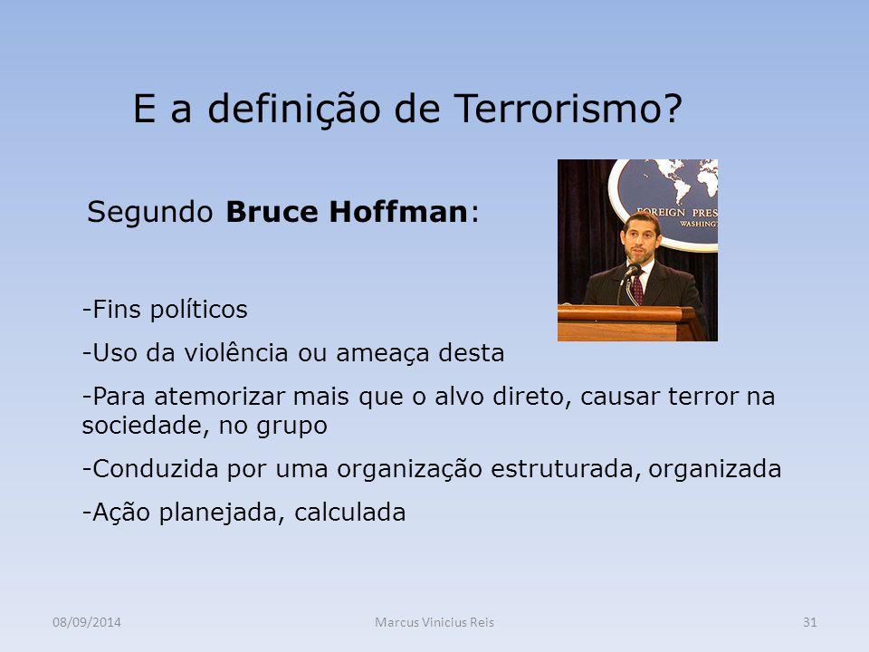 08/09/2014Marcus Vinicius Reis31 E a definição de Terrorismo.