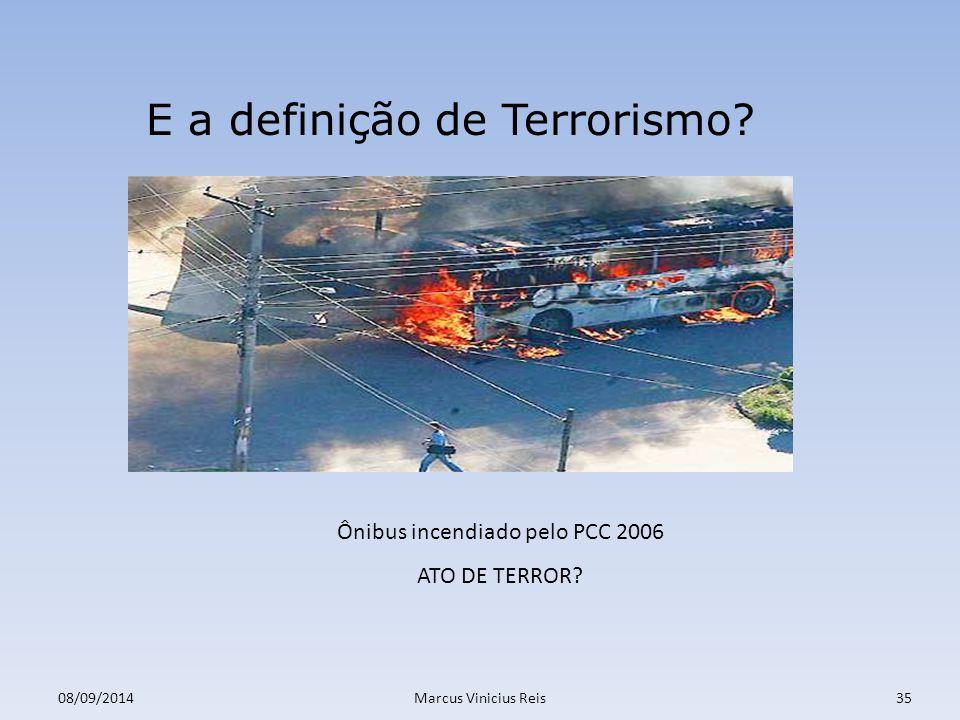 08/09/2014Marcus Vinicius Reis35 E a definição de Terrorismo.