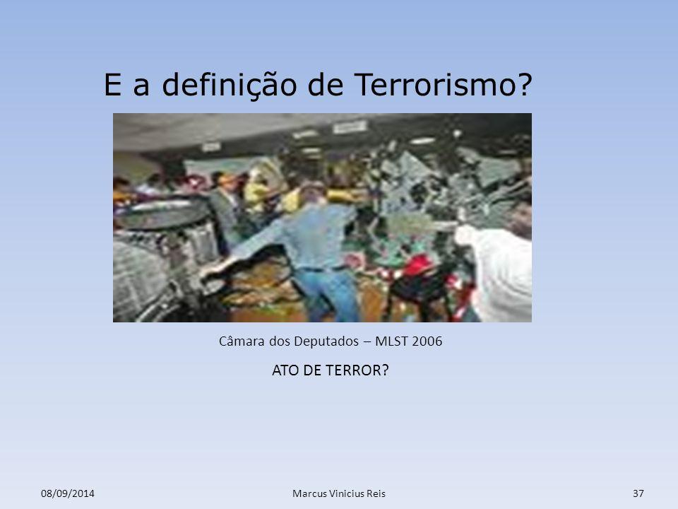 08/09/2014Marcus Vinicius Reis37 E a definição de Terrorismo.