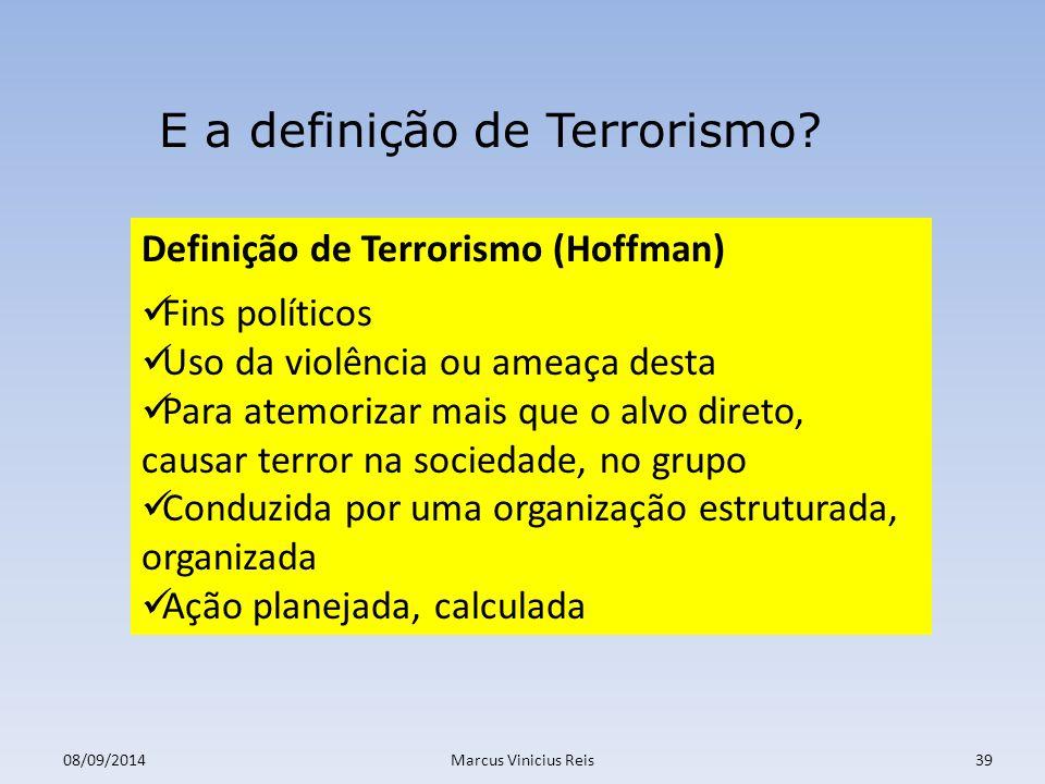 08/09/2014Marcus Vinicius Reis39 E a definição de Terrorismo.