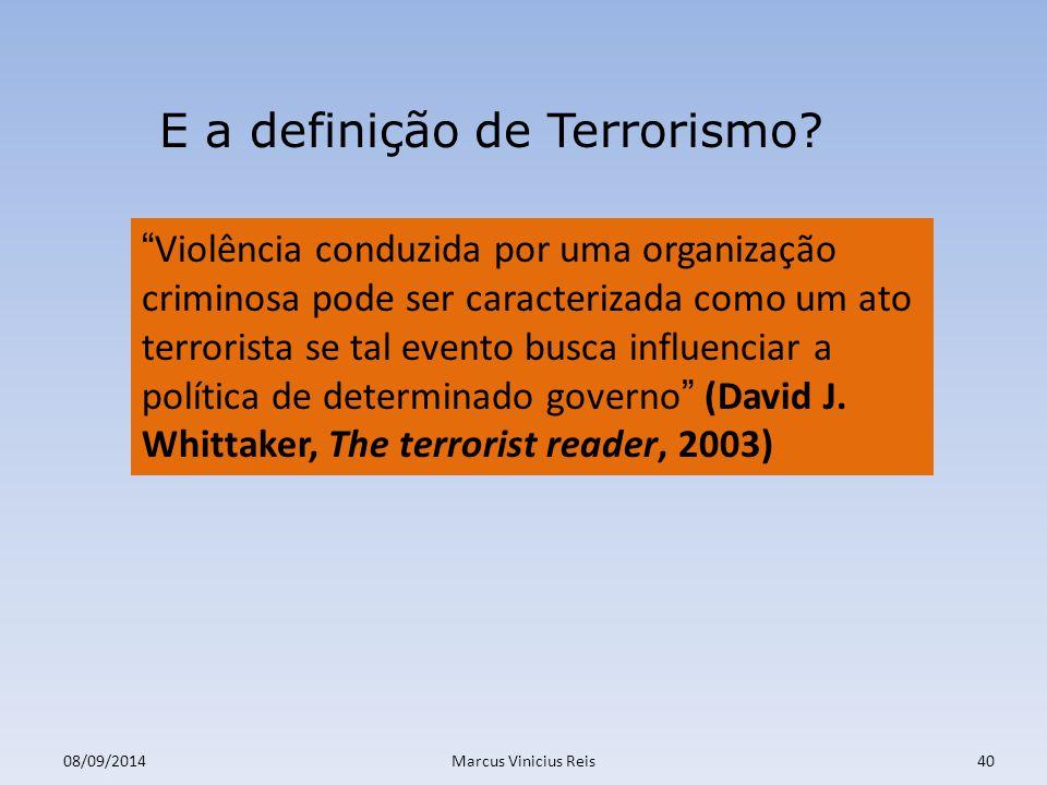 08/09/2014Marcus Vinicius Reis40 E a definição de Terrorismo.