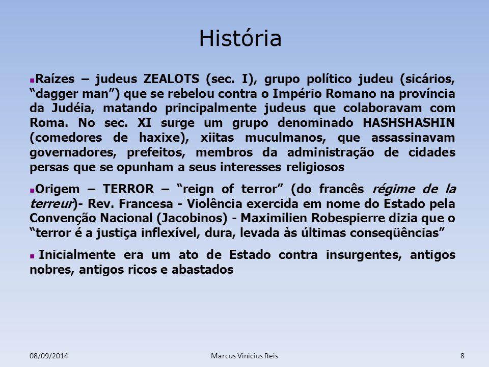 08/09/2014Marcus Vinicius Reis8 História Raízes – judeus ZEALOTS (sec.