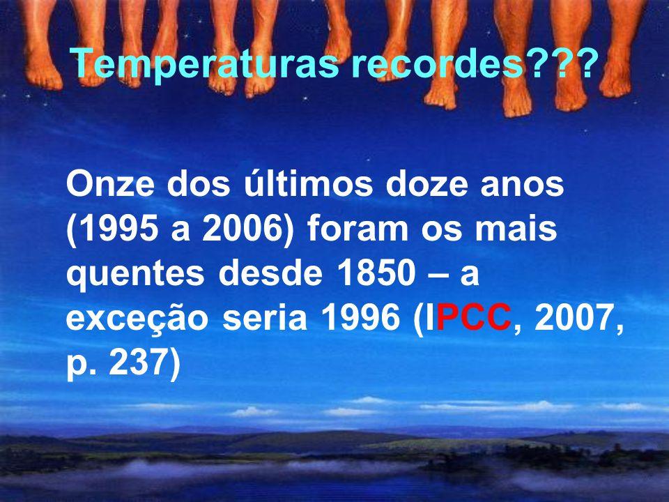 Fato 6 A afirmação de que a década de 1990 em diante apresentou temperaturas anômalas no contexto do último milênio é simplesmente um resultado artifi