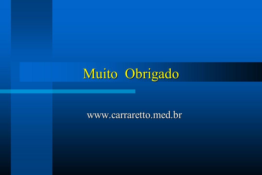 Muito Obrigado www.carraretto.med.br www.carraretto.med.br