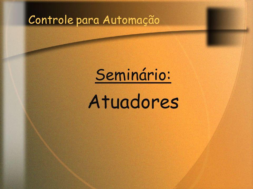 Seminário: Atuadores Controle para Automação