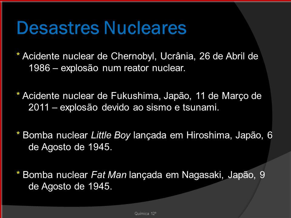 Desastres Nucleares * Acidente nuclear de Chernobyl, Ucrânia, 26 de Abril de 1986 – explosão num reator nuclear.