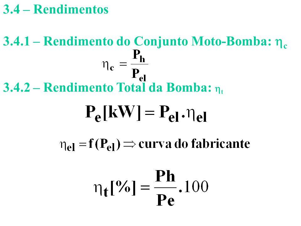 3.4.2 – Rendimento Total da Bomba:  t 3.4 – Rendimentos 3.4.1 – Rendimento do Conjunto Moto-Bomba:  c