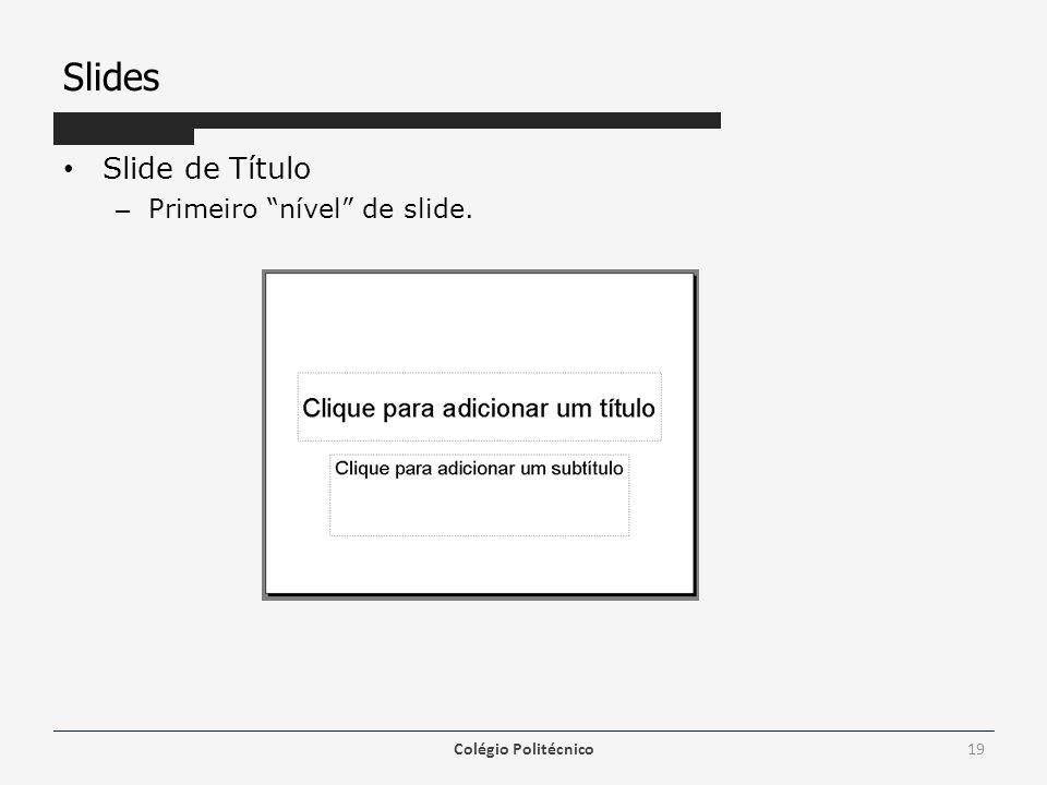 """Slides Slide de Título – Primeiro """"nível"""" de slide. Colégio Politécnico19"""