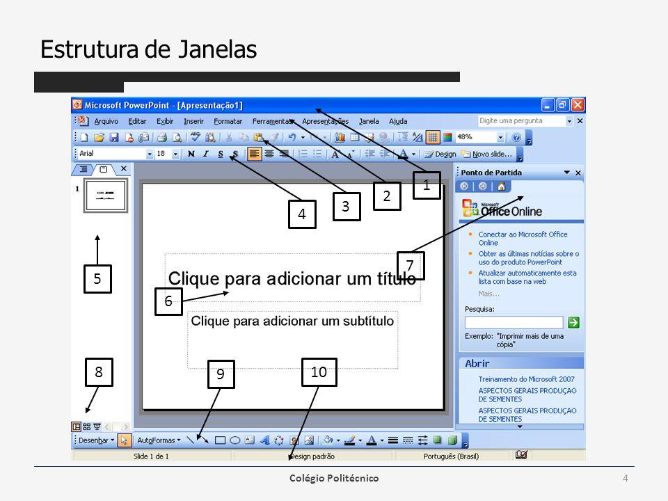 Estrutura de Janelas 1.Barra de Título: Mostra o nome do aplicativo, Power Point, e o nome do arquivo após o salvamento.