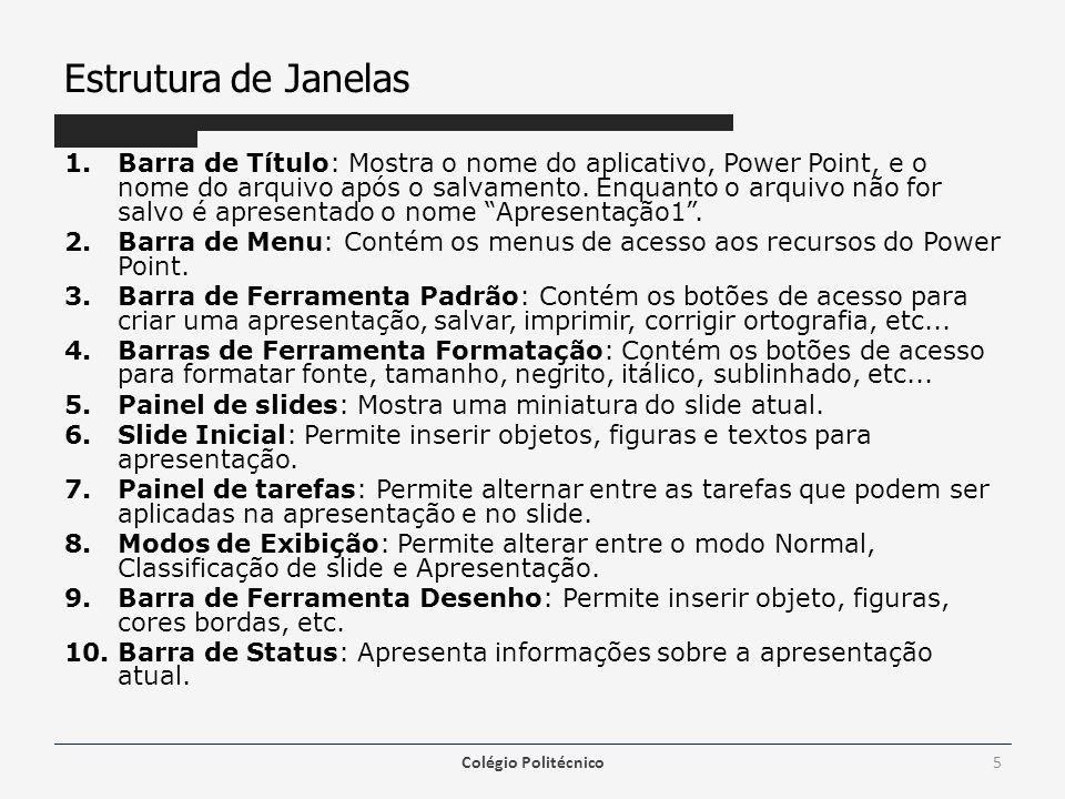 Estrutura de Janelas 1.Barra de Título: Mostra o nome do aplicativo, Power Point, e o nome do arquivo após o salvamento. Enquanto o arquivo não for sa