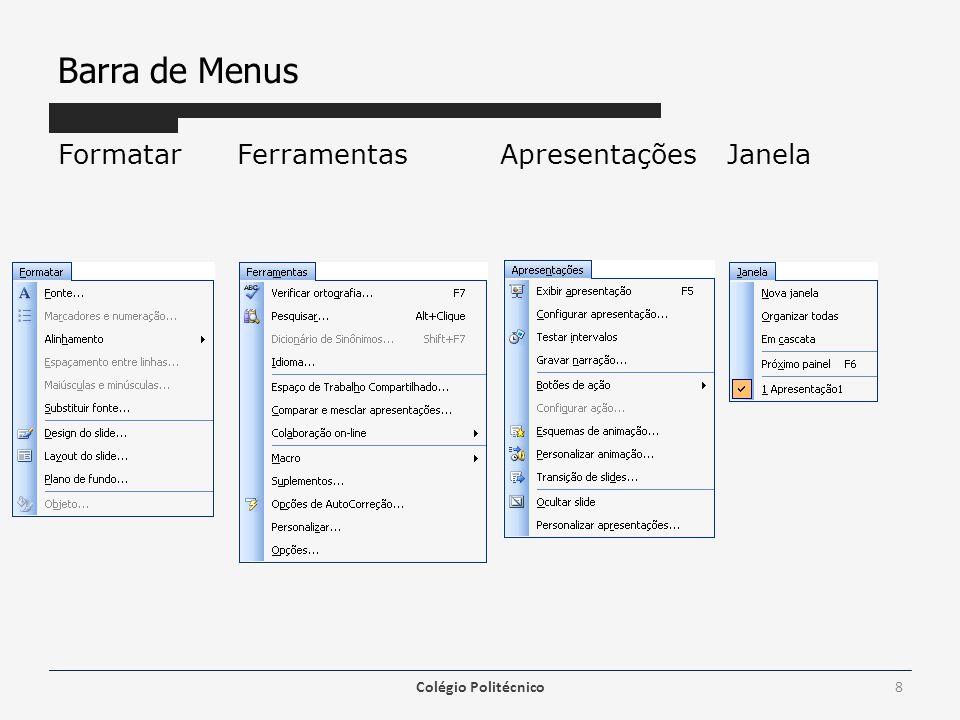 Barra de Ferramentas Clicar no menu Exibir / Barra de ferramentas Barra de Ferramentas Padrão 1.Inserir Gráfico 2.Inserir tabela 3.Tabelas e bordas 4.Inserir hiperlink(CTRL+K) 5.Expandir tudo(ALT+SHIFT+9) 6.Mostrar a formatação 7.Mostrar/Ocultar grade(SHIFT+F9) 8.Cor/escala de cinza 9.Zoom 10.Ajuda(F1) Colégio Politécnico9 1 2 3 4 5 6 7 8 9 10