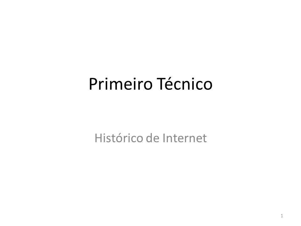 Primeiro Técnico Histórico de Internet 1