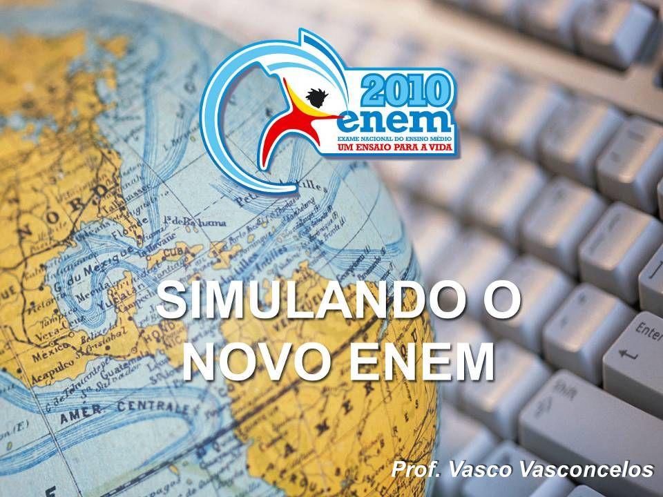 Caro aluno, Bem-vindo ao Simulando o Novo ENEM.
