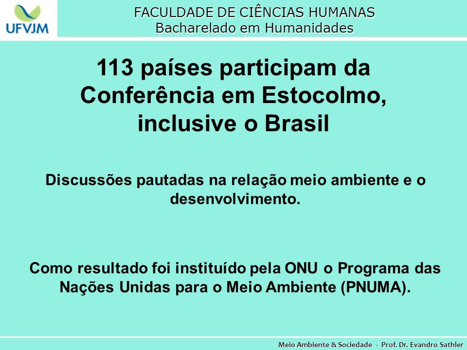 FACULDADE DE CIÊNCIAS HUMANAS Bacharelado em Humanidades Meio Ambiente & Sociedade - Prof. Dr. Evandro Sathler 113 países participam da Conferência em