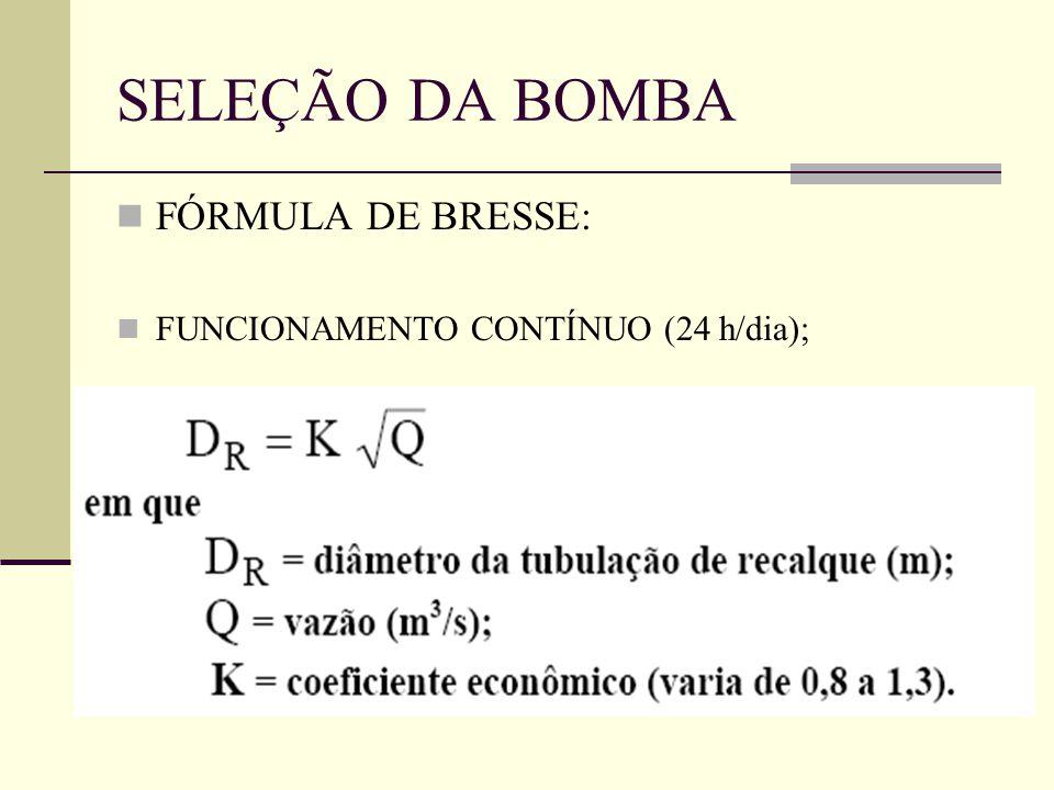 FÓRMULA DE BRESSE: FUNCIONAMENTO CONTÍNUO (24 h/dia); SELEÇÃO DA BOMBA