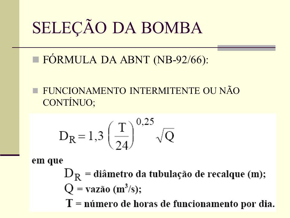 FÓRMULA DA ABNT (NB-92/66): FUNCIONAMENTO INTERMITENTE OU NÃO CONTÍNUO; SELEÇÃO DA BOMBA