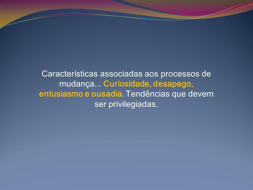 Características associadas aos processos de mudança...