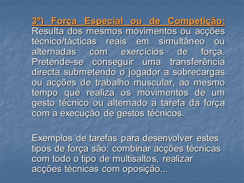 Ainda, segundo Seirulo, as tarefas devem possuir as seguintes características:  Desenvolvimento global da força nas sequências cinemáticas de cada grupo de gestos.