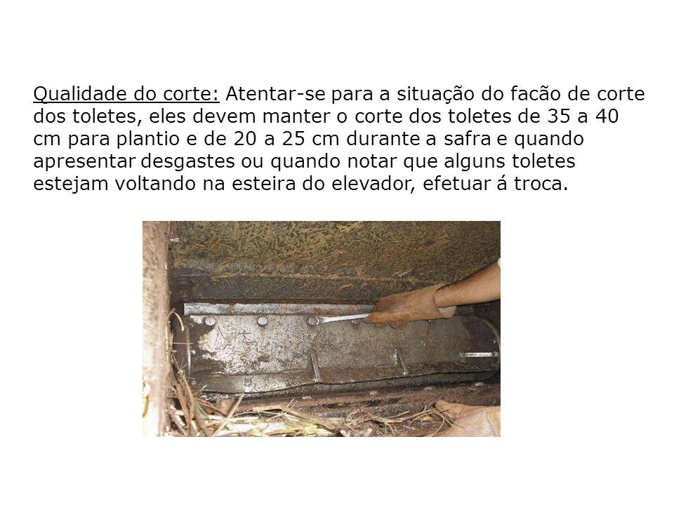 Qualidade do corte: Atentar-se para a situação do facão de corte dos toletes, eles devem manter o corte dos toletes de 35 a 40 cm para plantio e de 20
