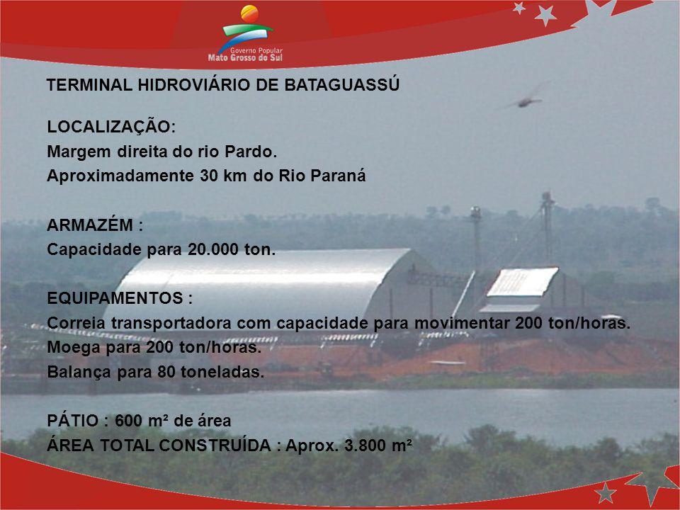 LOCALIZAÇÃO: Margem direita do rio Pardo. Aproximadamente 30 km do Rio Paraná ARMAZÉM : Capacidade para 20.000 ton. EQUIPAMENTOS : Correia transportad