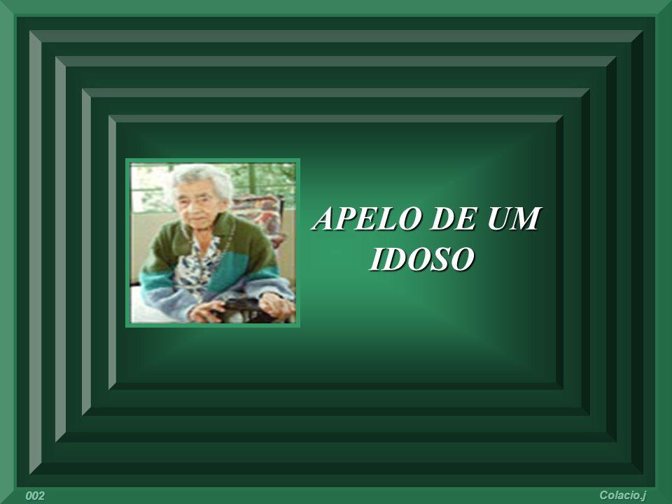 APELO DE UM IDOSO APELO DE UM IDOSO Colacio.j 002