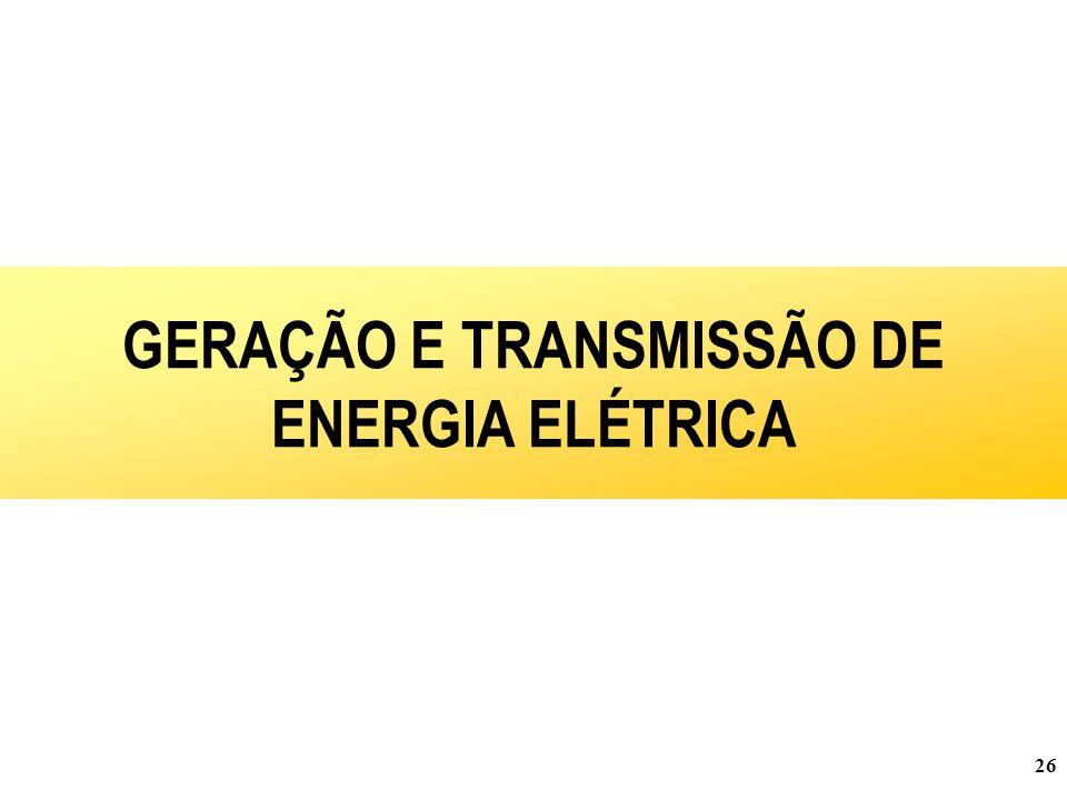 26 GERAÇÃO E TRANSMISSÃO DE ENERGIA ELÉTRICA