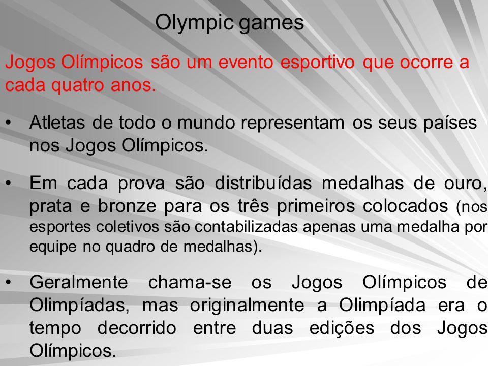 Olympic games Jogos Olímpicos são um evento esportivo que ocorre a cada quatro anos.
