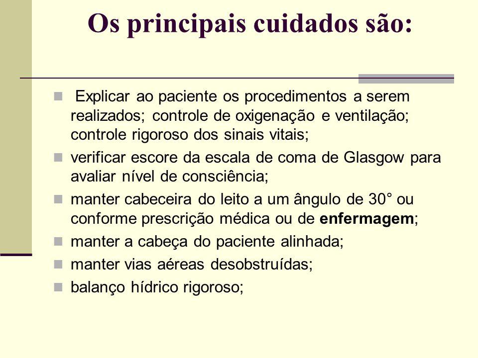 Os principais cuidados são: Explicar ao paciente os procedimentos a serem realizados; controle de oxigenação e ventilação; controle rigoroso dos sinai