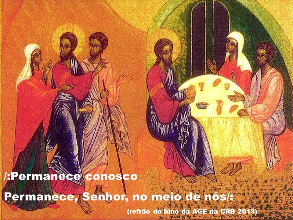 /:Permanece conosco Permanece, Senhor, no meio de nós/: (refrão do hino da AGE da CRB 2013)
