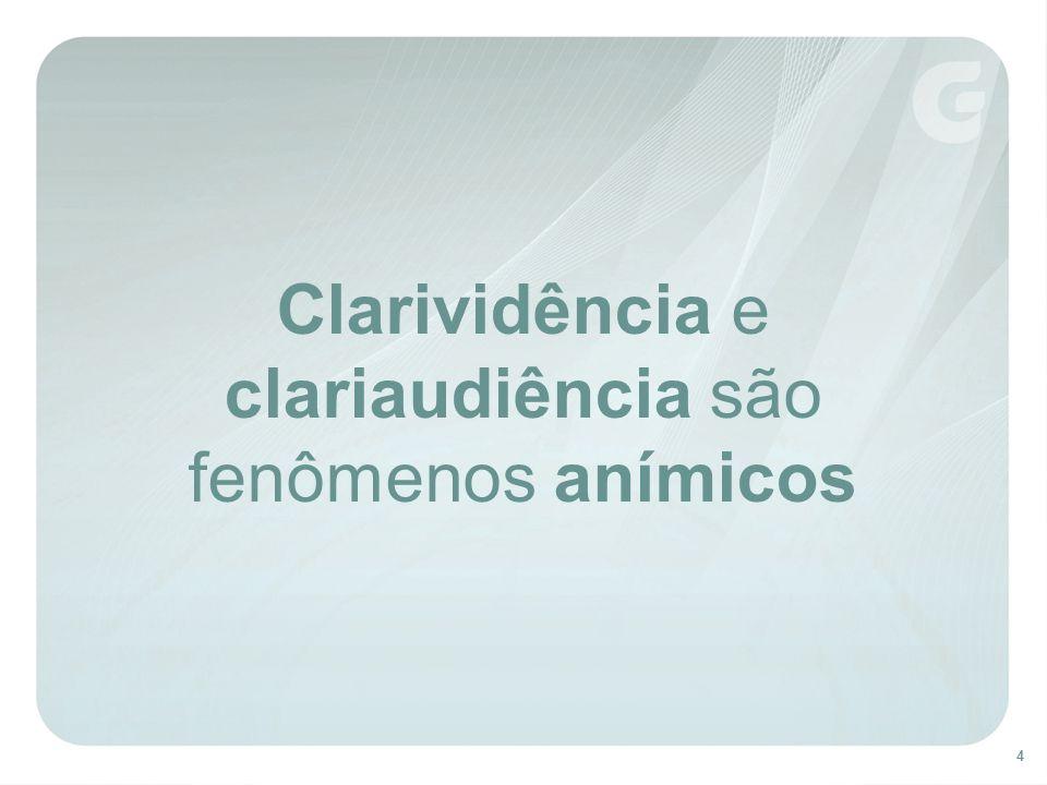 4 Clarividência e clariaudiência são fenômenos anímicos