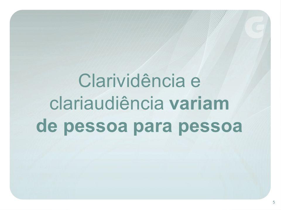 5 Clarividência e clariaudiência variam de pessoa para pessoa