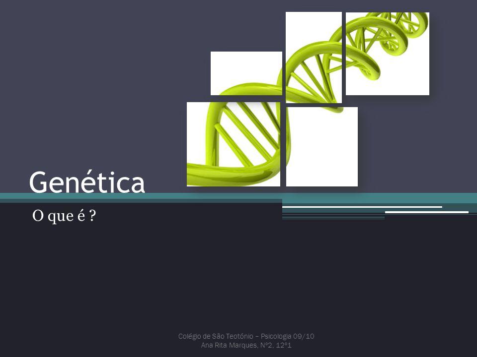 Epigénese – Factores epigenéticos  Factores Epigenéticos Modificações da expressão dos genes Sem alterações nas sequências do ADN Não se transmitem às gerações seguintes Colégio de São Teotónio – Psicologia 09/10 Ana Rita Marques, Nº2, 12º1