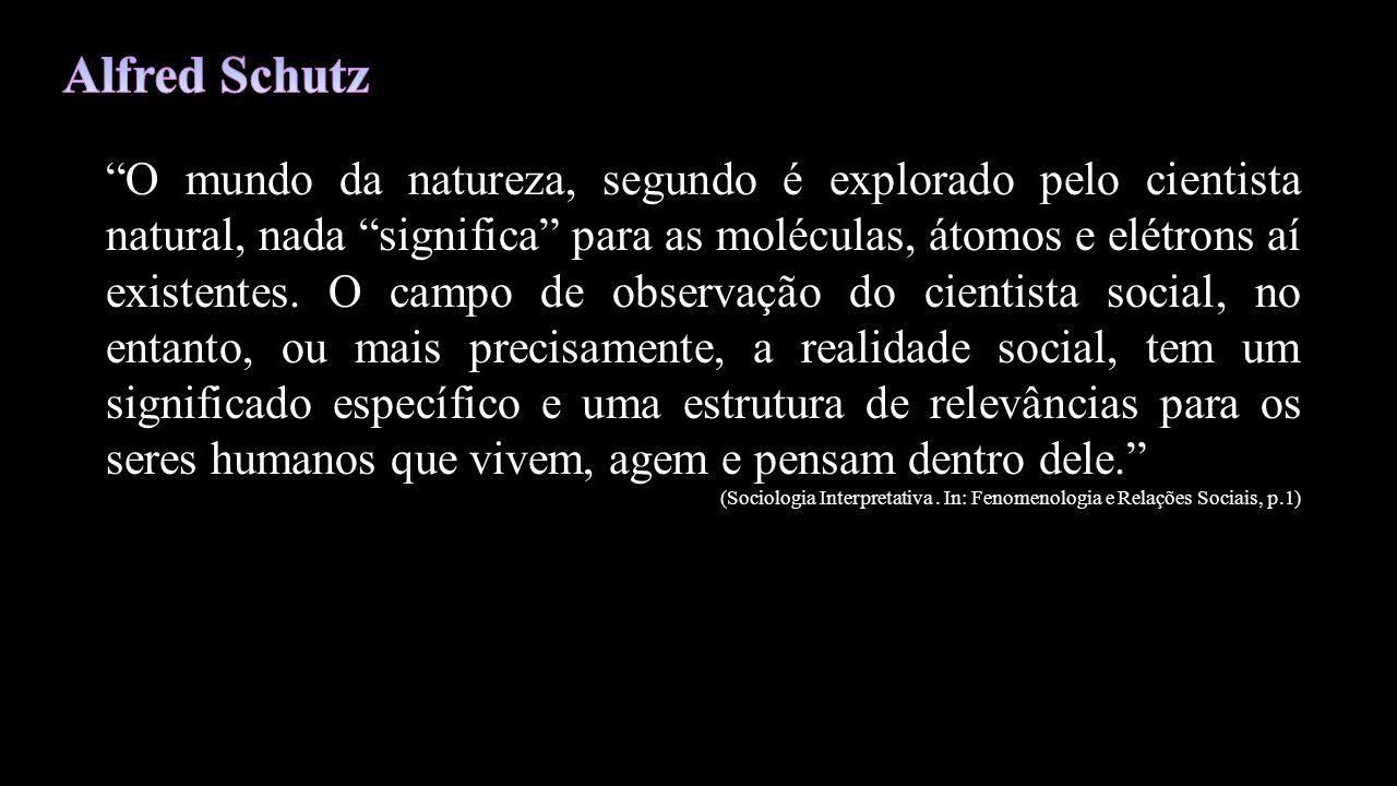 O mundo da natureza, segundo é explorado pelo cientista natural, nada significa para as moléculas, átomos e elétrons aí existentes.