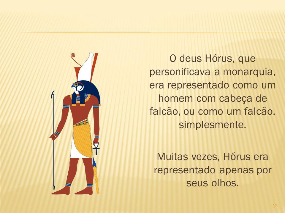 O deus Hórus, que personificava a monarquia, era representado como um homem com cabeça de falcão, ou como um falcão, simplesmente. Muitas vezes, Hórus