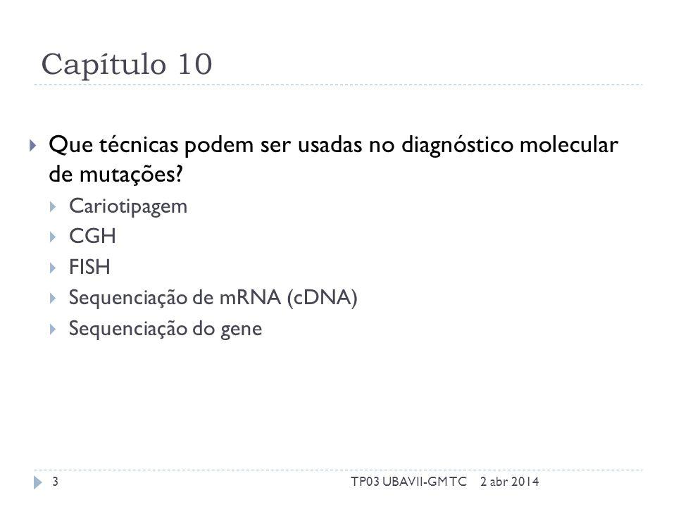 Capítulo 10  Que técnicas podem ser usadas no diagnóstico molecular de mutações.