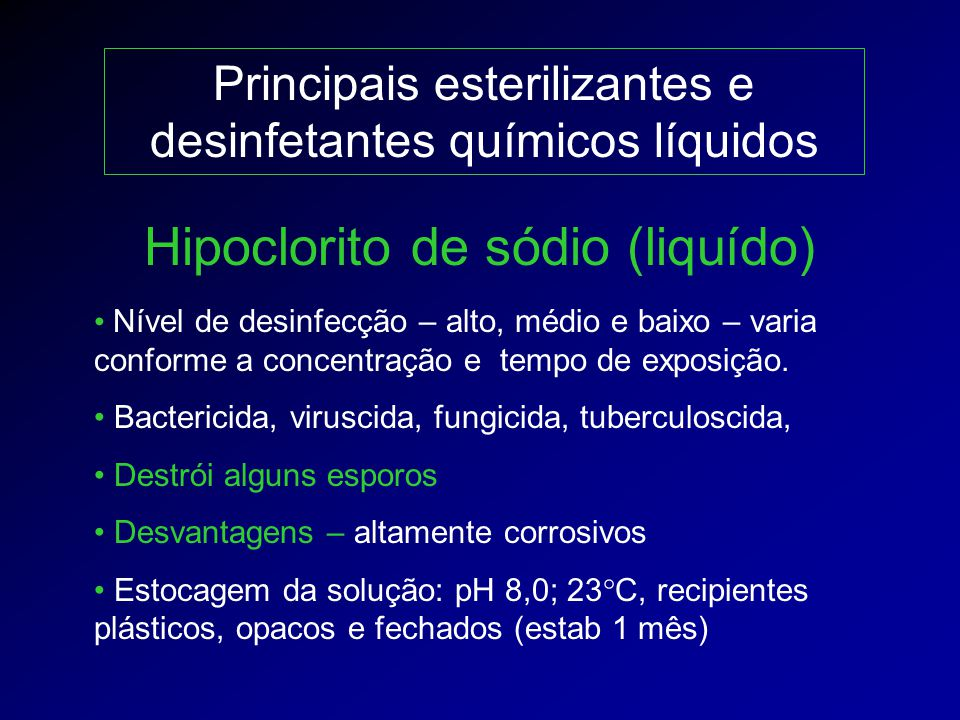 Principais esterilizantes e desinfetantes químicos líquidos Nível de desinfecção – alto, médio e baixo – varia conforme a concentração e tempo de expo