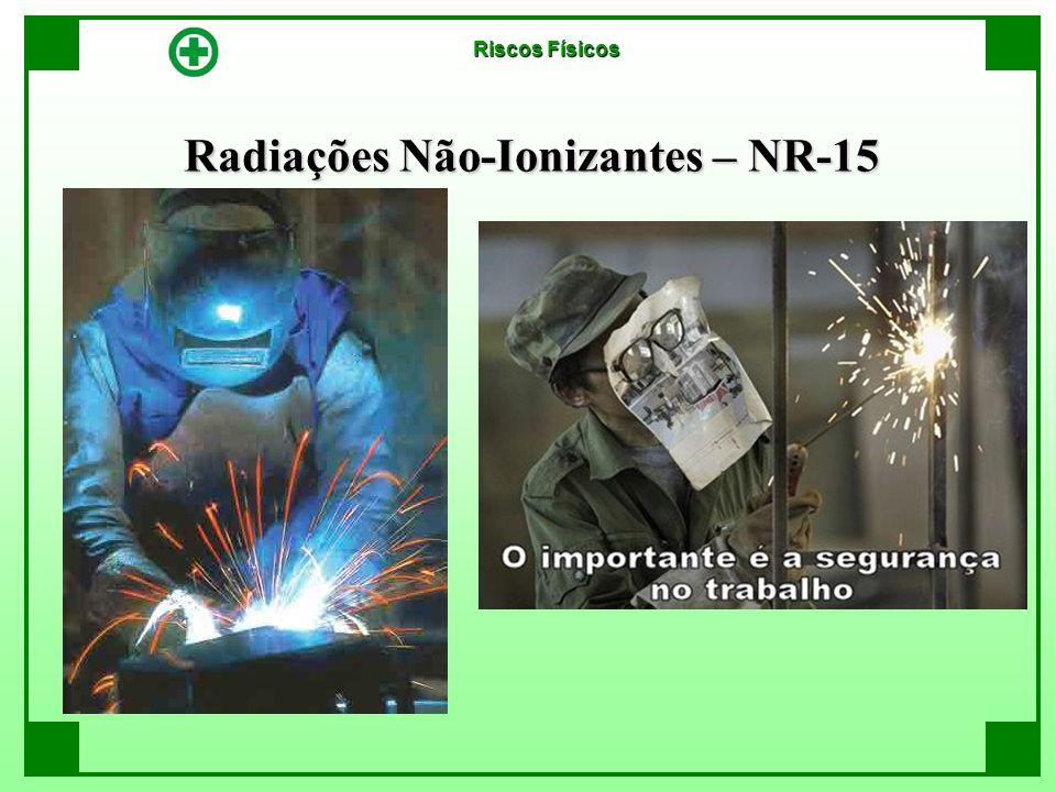Radiações Não-Ionizantes – NR-15 Riscos Físicos