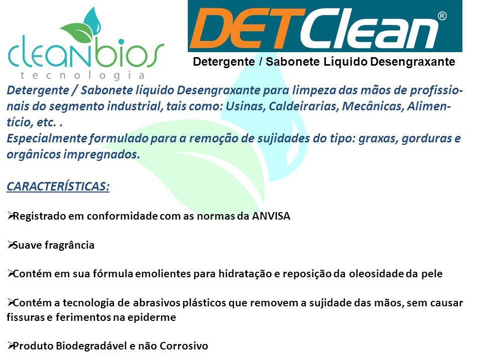 Detergente / Sabonete Líquido Desengraxante Detergente / Sabonete líquido Desengraxante para limpeza das mãos de profissio- nais do segmento industria