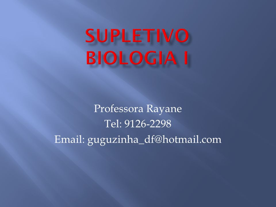 Professora Rayane Tel: 9126-2298 Email: guguzinha_df@hotmail.com
