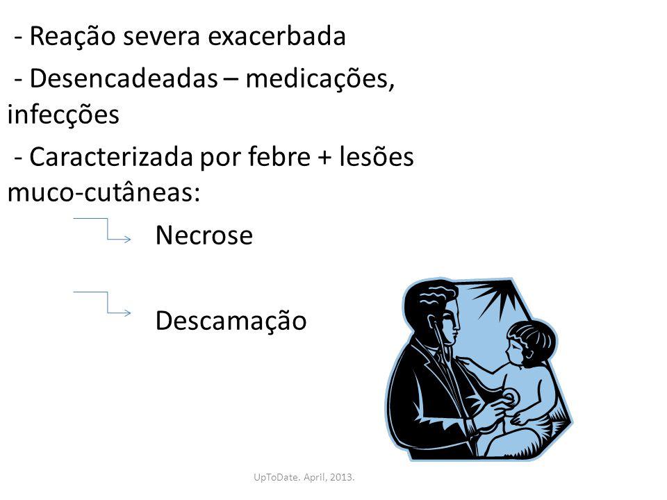 FATORES DE RISCO Infecção pelo HIV - exposição a múltiplas medicações ( incluindo sulfonamidas), desregulação imune e infecções concomitantes Fatores genéticos - Pacientes HLA-B 1502 (em uso de anticonvulsivantes aromáticos) - Baixa capacidade de N-acetilação - congênita ou adquirida (ex.: HIV).