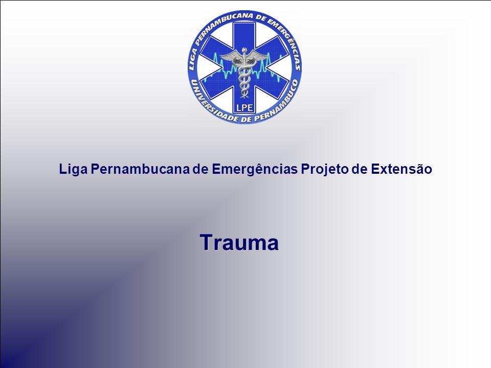 Liga Pernambucana de Emergências Projeto de Extensão Trauma