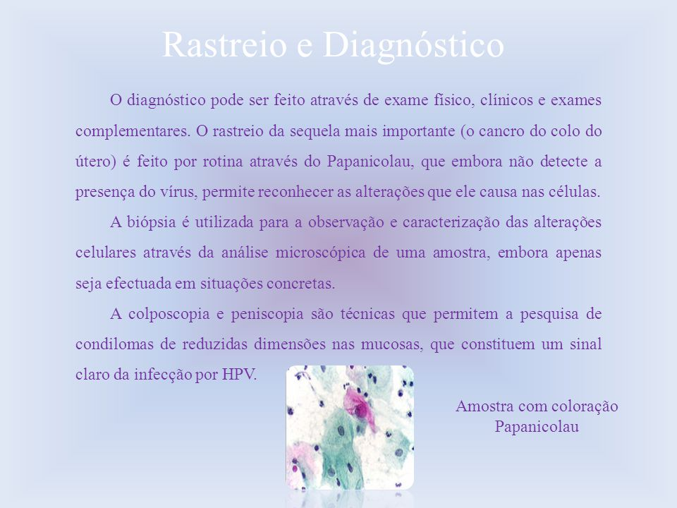 Rastreio e Diagnóstico O diagnóstico pode ser feito através de exame físico, clínicos e exames complementares. O rastreio da sequela mais importante (