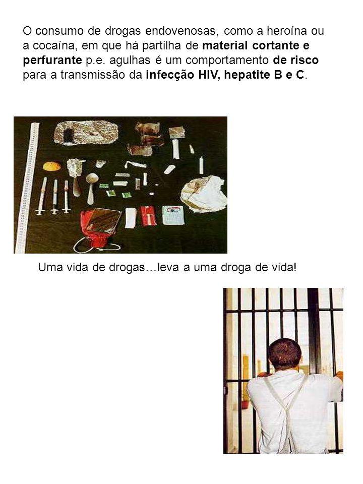 Uma vida de drogas…leva a uma droga de vida.